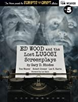 Ed Wood and the Lost Lugosi Screenplays 1593939205 Book Cover