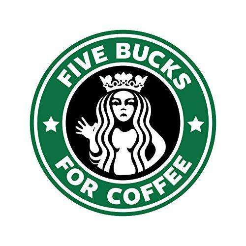 Five Bucks for Coffee Starbucks Funny Vinyl Wall Decal Room Decor Sticker Quote Set of 4