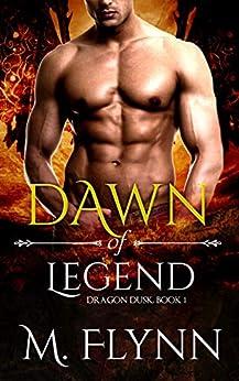 Dawn of Legend: Dragon Dusk Book 1 (Dragon Shifter Romance) by [Mac Flynn]