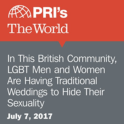 In This British Community, LGBT Men and Women Are Having Traditional Weddings to Hide Their Sexuality audiobook cover art