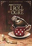 Entre Trolls et Ogres