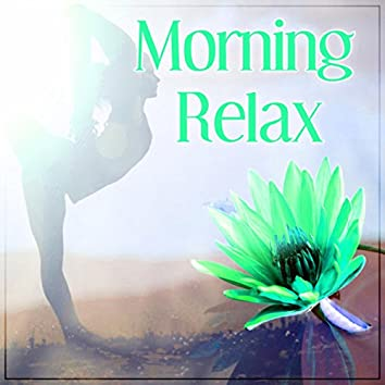 Morning Relax – Peaceful New Age Music for Start Day with Positive Energy, Mindfulness Meditations, Best Relaxation Music, Calm Down, Sound Therapy