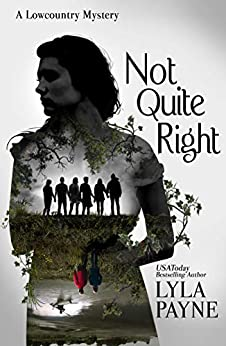 Not Quite Right (A Lowcountry Mystery) (Lowcountry Mysteries Book 6) by [Lyla Payne]