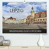 Leipzig - Spaziergang durch Epochen (Premium, hochwertiger DIN A2 Wandkalender 2022, Kunstdruck in Hochglanz): Durch alle Epochen von Romanik bis in die Moderne (Monatskalender, 14 Seiten )
