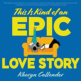 This Is Kind of an Epic Love Story audiobook cover art