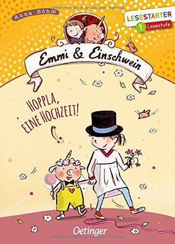 Emmi und Einschwein: Hoppla, eine Hochzeit! (Lesestarter) (Emmi & Einschwein)