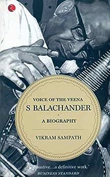 Voice of the Veena: S Balachander (English Edition) par [Vikram Sampath]