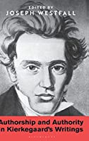 Authorship and Authority in Kierkegaard's Writings