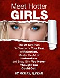 Meet Hotter Girls: The Thinking Man's Guide To Meeting & Attracting Women