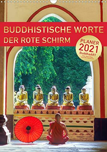BUDDHISTISCHE ZITATE - DER ROTE SCHIRM (Wandkalender 2021 DIN A3 hoch)