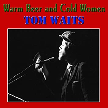 Warm Beer and Cold Women (Live)