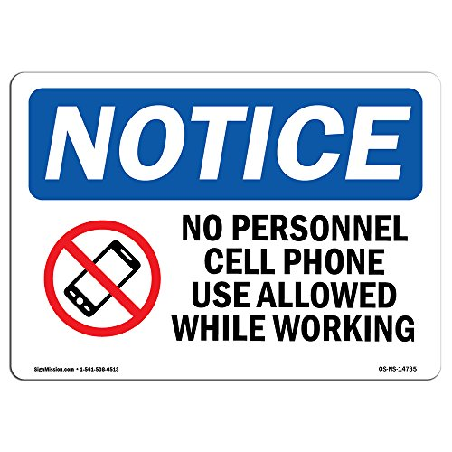 OSHA Notice Sign - No Personal Cell Phone Use Allowed | Choose from: Aluminum, Rigid Plastic or Vinyl Label Decal | Protect Your Business, Construction Site, Warehouse & Shop Area | Made in The USA