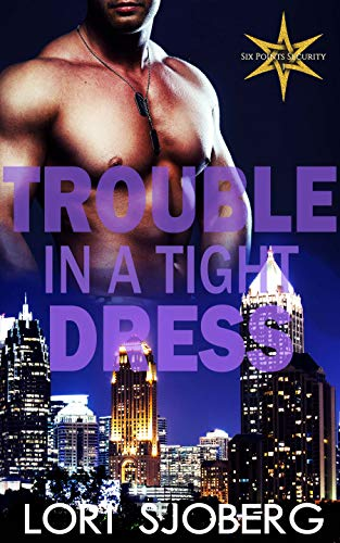 Trouble In A Tight Dress (Six Points Security Book 1) (English Edition)