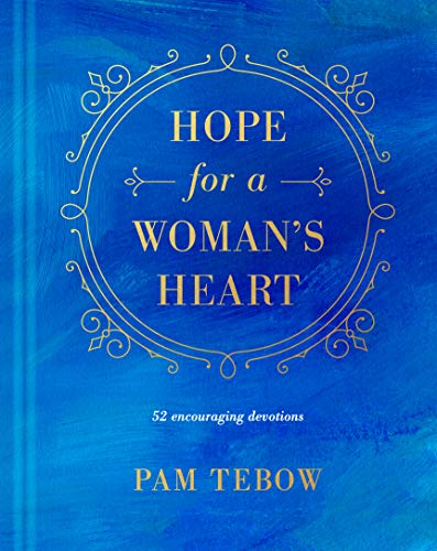 Hope for a Woman's Heart: 52 Encouraging Devotions