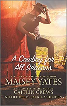 A Cowboy for All Seasons by [Caitlin Crews, Nicole Helm, Maisey Yates, Jackie Ashenden]