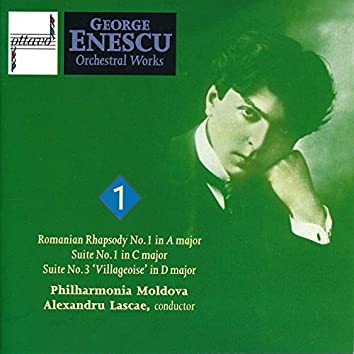 George Enescu: Orchestral Works, Vol. 1