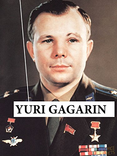 Yuri Gagarin: a Soviet pilot and cosmonaut who became the first human to journey into outer space, achieving a major milestone in the Space Race. (English Edition)