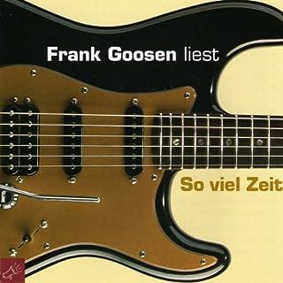 So viel Zeit                   Autor:                                                                                                                                 Frank Goosen                               Sprecher:                                                                                                                                 Frank Goosen                      Spieldauer: 5 Std. und 14 Min.     125 Bewertungen     Gesamt 4,3
