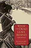 What the Dead Leave Behind (A Gilded Age Mystery Book 1)