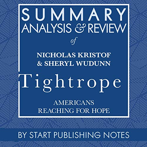 Summary, Analysis, and Review of Nicholas Kristof and Sheryl Wu Dunn's Tightrope: Americans Reaching for Hope  By  cover art