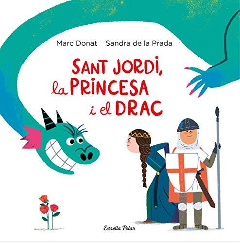 Sant Jordi, la princesa i el drac (Llibres de Sant Jordi)