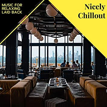Nicely Chillout - Music For Relaxing Laid Back