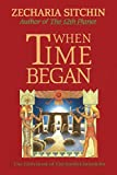 When Time Began (Book V) (Earth Chronicles 5) ellipticals May, 2021