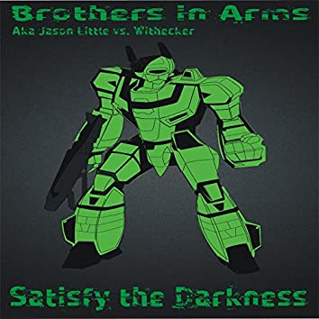 Satisfy the Darkness