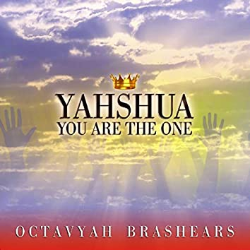 Yahshua You Are the One
