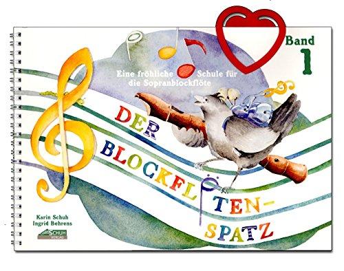 Der Blockflötenspatz Band 1 - Schule für Blockflöte für Kinder ab dem 1. Schuljahr ohne CD - Schule für barocke und deutsche Griffweise; Akkordbegleitung; mit bunter herzförmiger Notenklammer