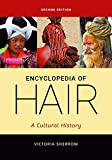 Encyclopedia of Hair: A Cultural History, 2nd Edition