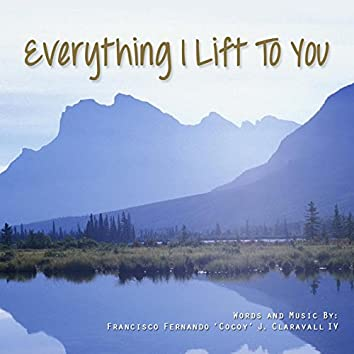 Everything I Lift To You