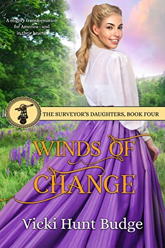 Winds of Change (The Surveyor's Daughters Book 4) by [Vicki Hunt Budge]