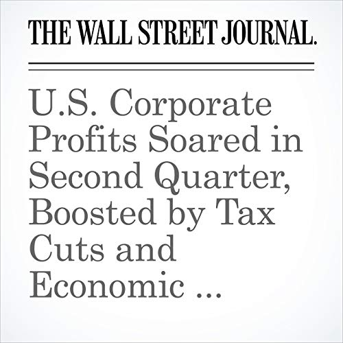 U.S. Corporate Profits Soared in Second Quarter, Boosted by Tax Cuts and Economic Growth copertina