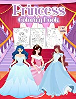 Princess Coloring Book For Girls: Wonderful Princess Activity Book for Kids And Girls. Perfect Princess Book for Toddlers and Little Girls who love to play and enjoy with princesses