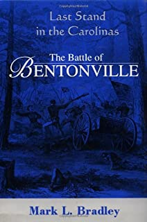 The Battle Of Bentonville: Last Stand In The Carolinas