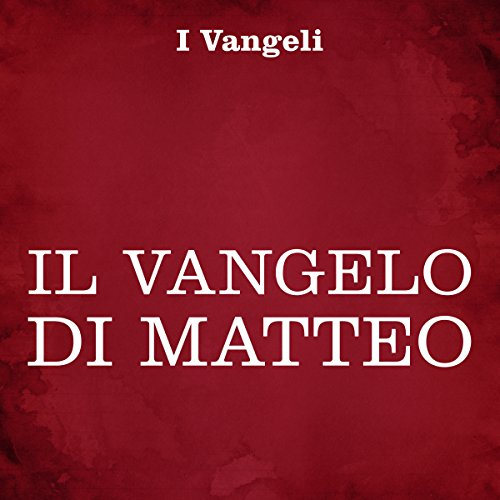 Vangelo di Matteo                   By:                                                                                                                                 autore sconosciuto                               Narrated by:                                                                                                                                 Silvia Cecchini                      Length: 2 hrs and 15 mins     1 rating     Overall 5.0