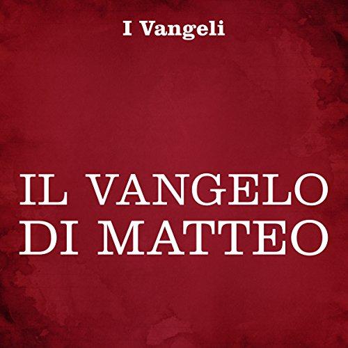 Vangelo di Matteo                   Di:                                                                                                                                 autore sconosciuto                               Letto da:                                                                                                                                 Silvia Cecchini                      Durata:  2 ore e 15 min     5 recensioni     Totali 4,8