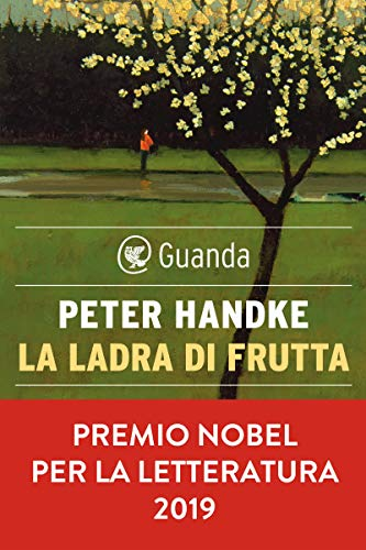 La ladra di frutta (Italian Edition) eBook: Handke, Peter: Amazon.es: Tienda Kindle