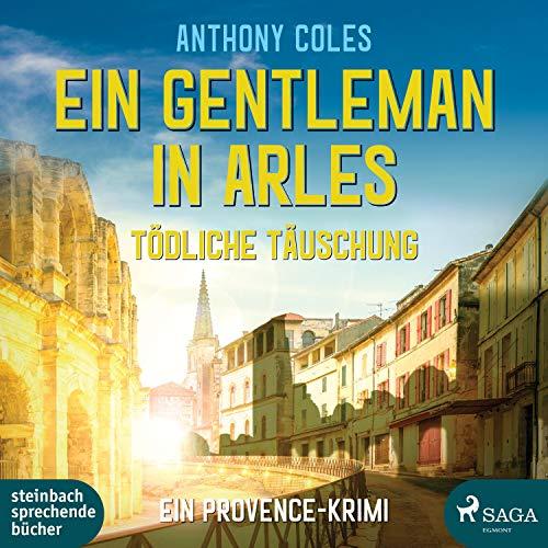 Couverture de Ein Gentleman in Arles - Tödliche Täuschung