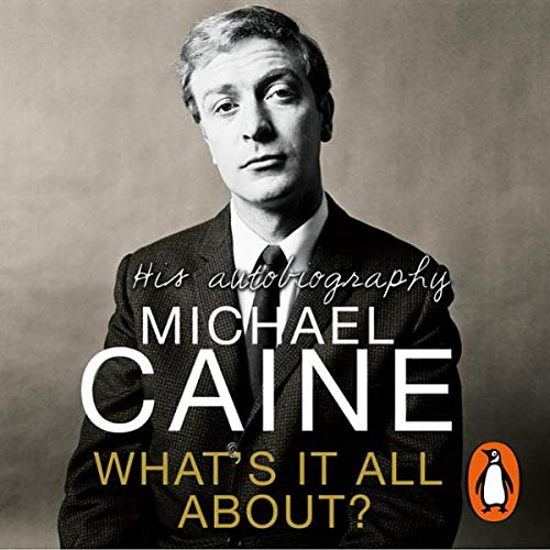 What's It All About?                   By:                                                                                                                                 Michael Caine                               Narrated by:                                                                                                                                 Michael Caine                      Length: 2 hrs and 50 mins     59 ratings     Overall 4.2