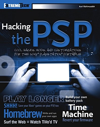 Hacking the PSP: Cool Hacks, Mods, and Customizations for the Sony Playstation Portable (ExtremeTech Series)