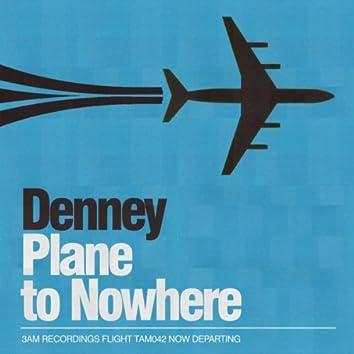 Plane To Nowhere