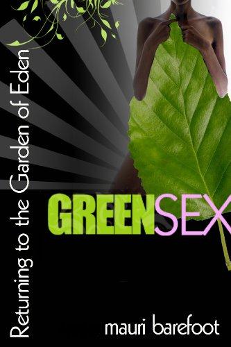 Green Sex: Returning to the Garden of Eden