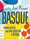Image of Basque: Spanish recipes from San Sebastian & Beyond