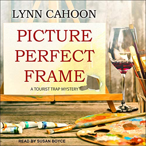 Picture Perfect Frame: A Tourist Trap Mystery, Book 12