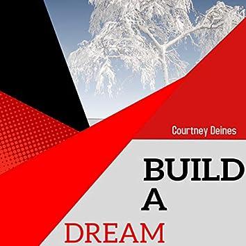 Build a Dream