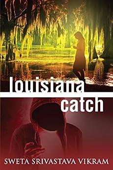 Louisiana Catch by [Sweta Srivastava Vikram]