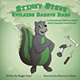 Stinky Steve Explains Daddy's Dabs: An Educational Children's Book about Cannabis Concentrates (Volume 2)