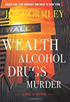 Wealth Alcohol Drugs Murder
